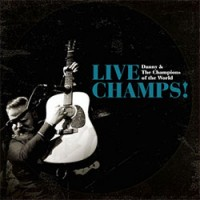 Danny and the Champions of the World live album 'Champs Live'